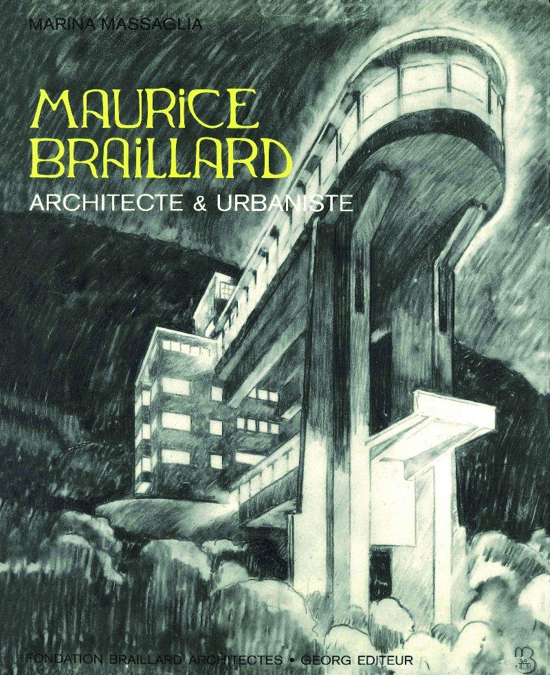 """""""Maurice Braillard, architecte & urbaniste"""""""